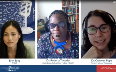 COVID-19 Decoded #7: Health Equity with Dr. Roberta Timothy & Dr. Ceinwen Pope